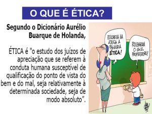 """Dchª.: ¿Qué es la ética? Según el diccionario  de Aurélio Buarque de Holanda, ETICA es """"el estudio de los juicios de apreciación que se refieren a la conducta humana susceptible de calificación desde el punto de vista del bien y del mal, sea relativamente a determinada Sociedad, sea de modo absoluto. // Viñeta, izqdª. :             >. http://slideplayer.com.br/slide/40745/"""
